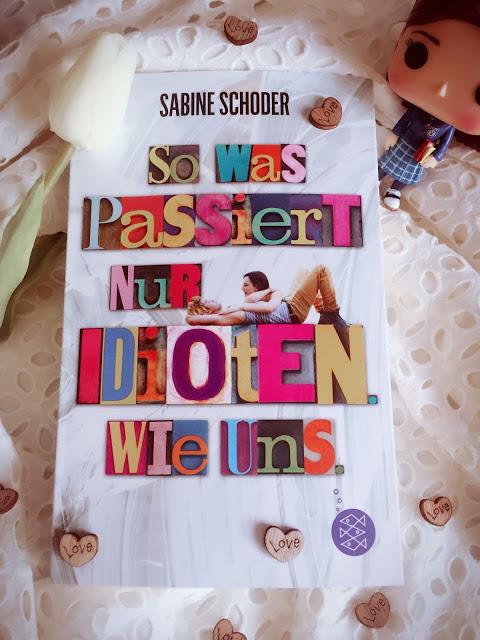 So was passiert nur Idioten. Wie uns. – Sabine Schoder graphic