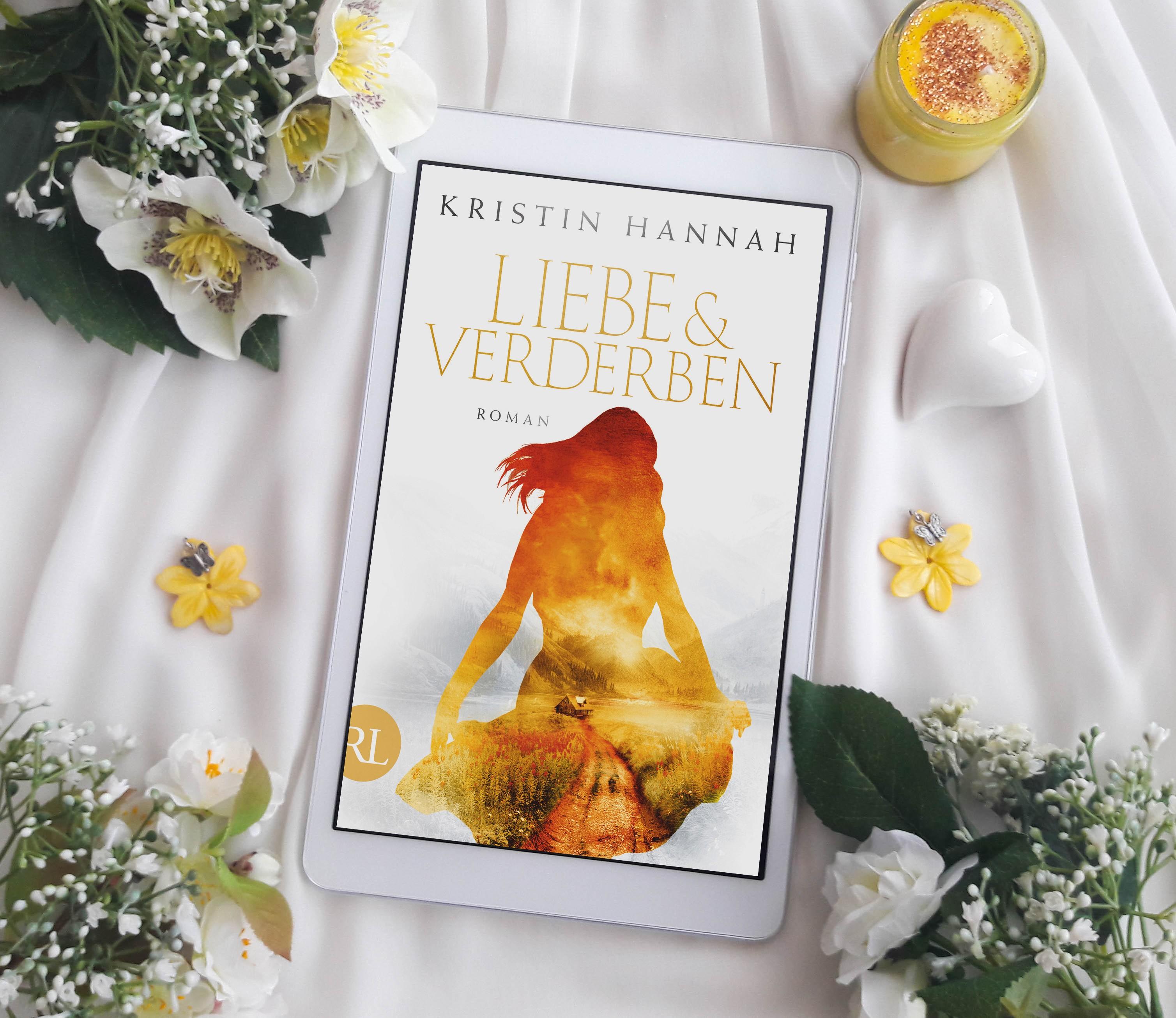 Liebe und Verderben – Kristin Hannah graphic