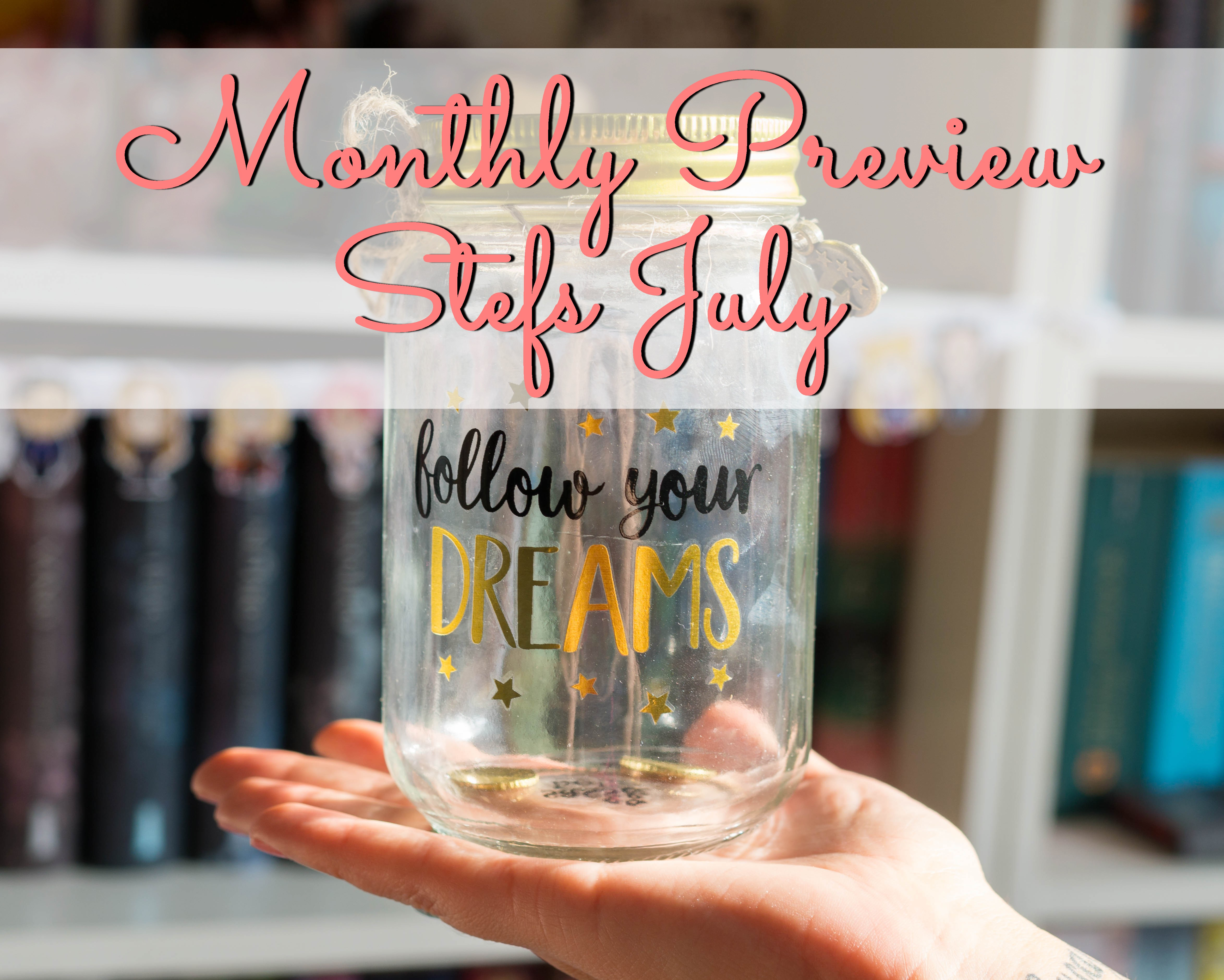 Monthly Preview – Stefs July graphic