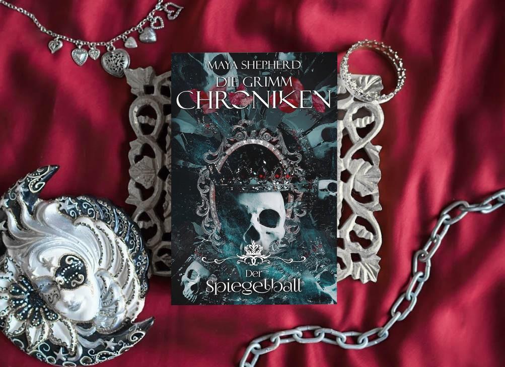 Die Grimm-Chroniken: Der Spiegelball – Maya Shepherd graphic